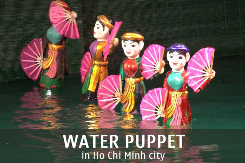 Water Puppet Show in Ho Chi Minh city/ Saigon